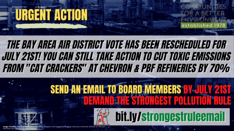 """urgent action: the bay area air district vote has been rescheduled for July 21st! You can still take action to Cut toxic emissions from """"cat crackers"""" at chevron & pbf REFINERIES by 70%  Send an email to all of the BAQQMD board members by July 21st bit.ly/strongestruleemail"""